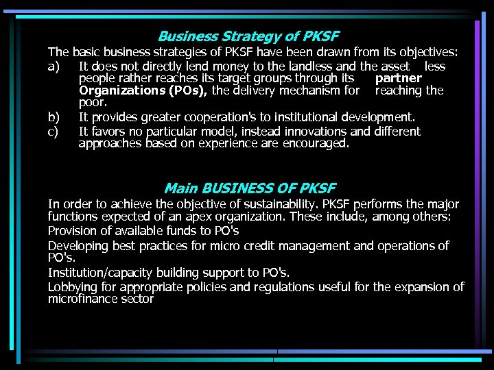 Business Strategy of PKSF The basic business strategies of PKSF have been drawn from