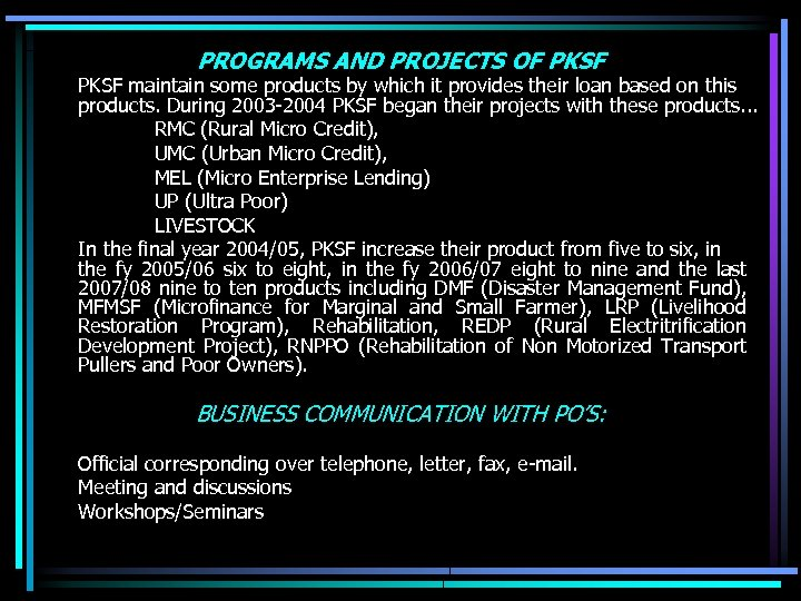 PROGRAMS AND PROJECTS OF PKSF maintain some products by which it provides their loan