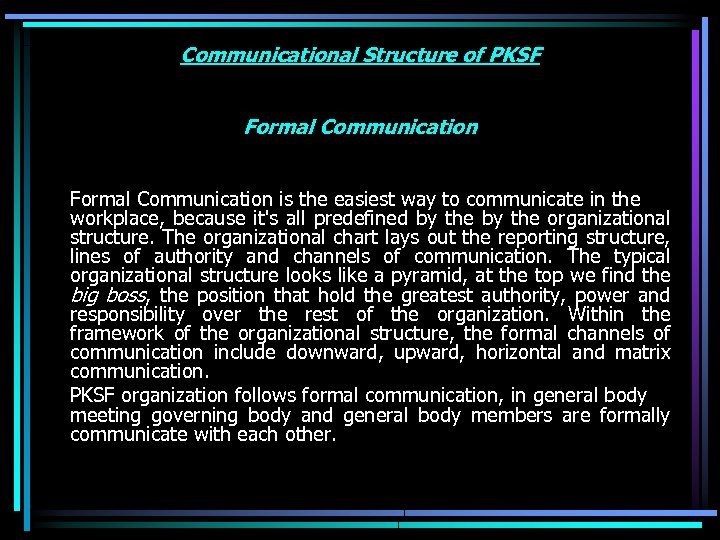 Communicational Structure of PKSF Formal Communication is the easiest way to communicate in the