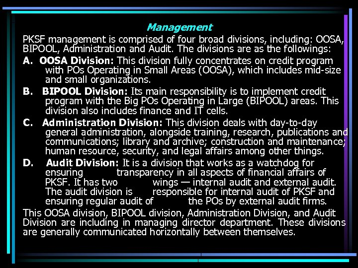 Management PKSF management is comprised of four broad divisions, including: OOSA, BIPOOL, Administration and