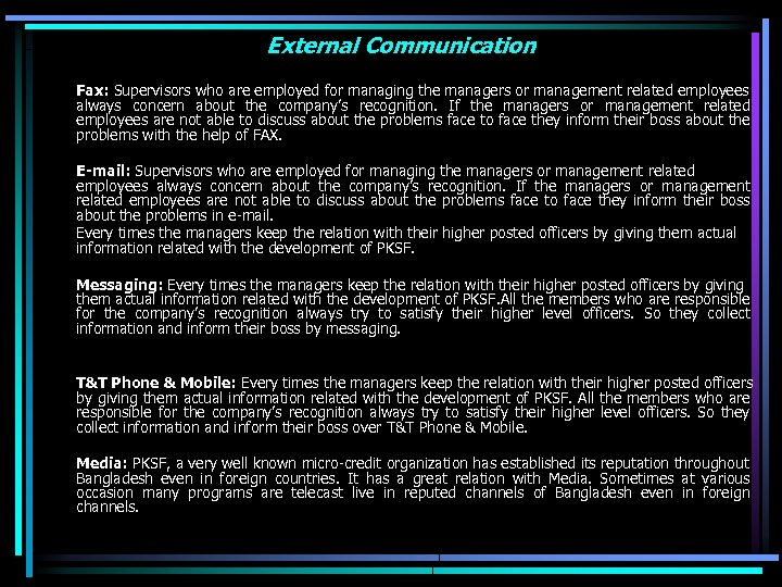 External Communication Fax: Supervisors who are employed for managing the managers or management related