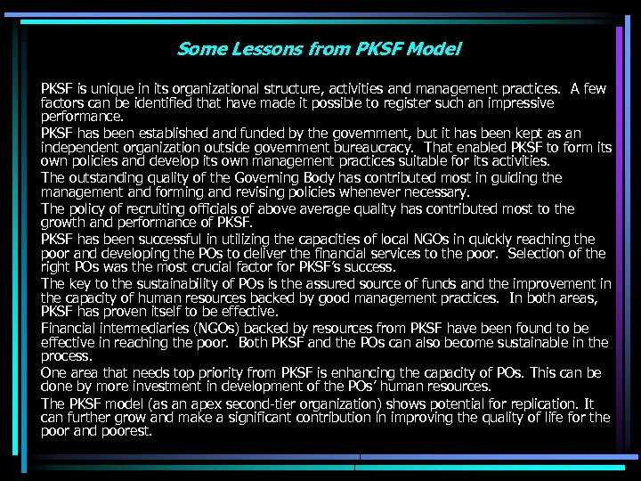 Some Lessons from PKSF Model PKSF is unique in its organizational structure, activities