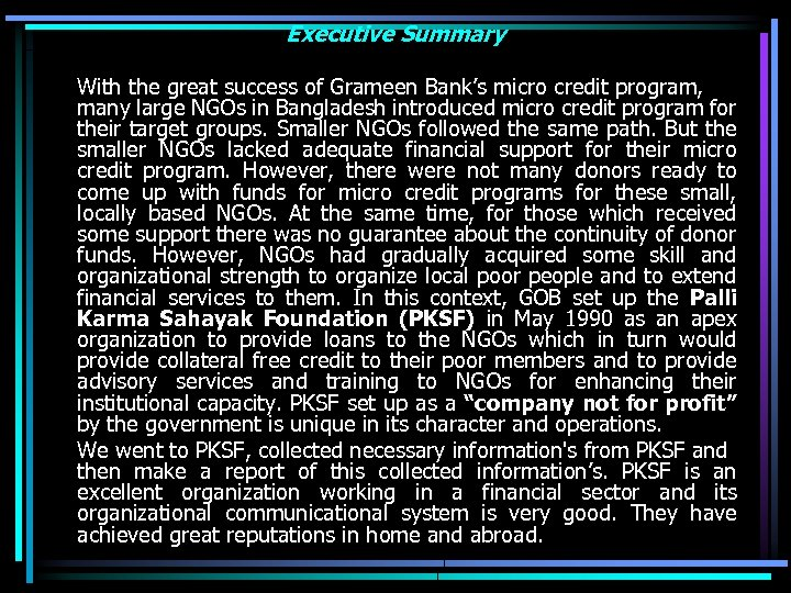 Executive Summary With the great success of Grameen Bank's micro credit program, many large