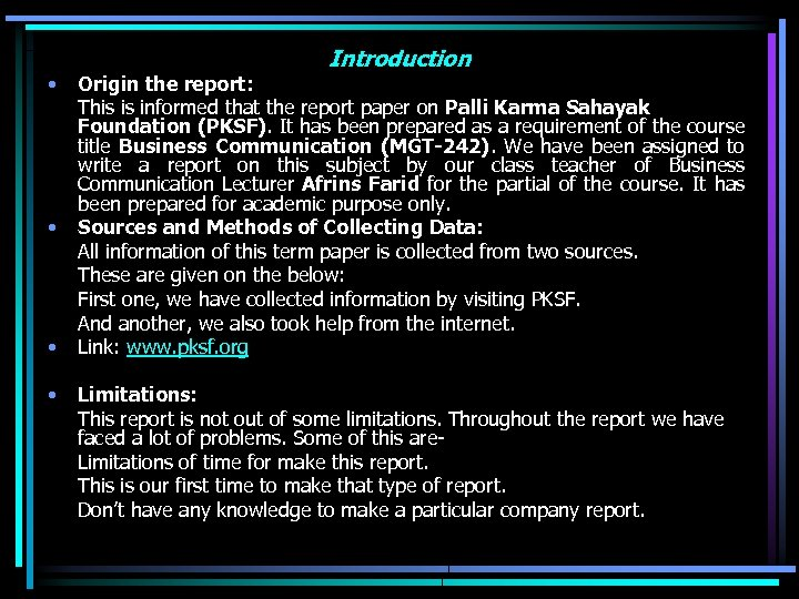 • • Introduction Origin the report: This is informed that the report paper