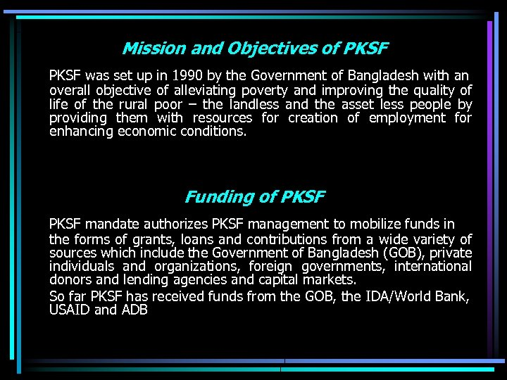 Mission and Objectives of PKSF was set up in 1990 by the Government of