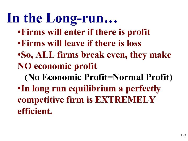 In the Long-run… • Firms will enter if there is profit • Firms will