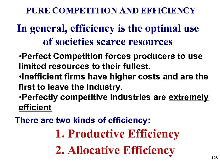 PURE COMPETITION AND EFFICIENCY In general, efficiency is the optimal use of societies scarce