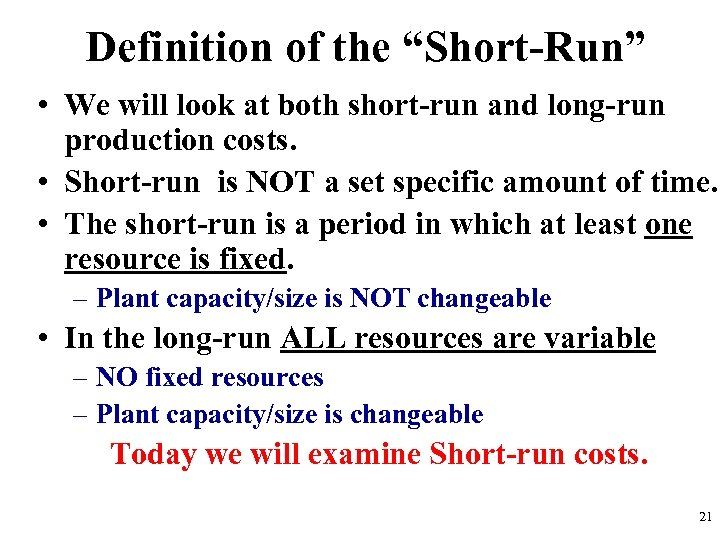 "Definition of the ""Short-Run"" • We will look at both short-run and long-run production"