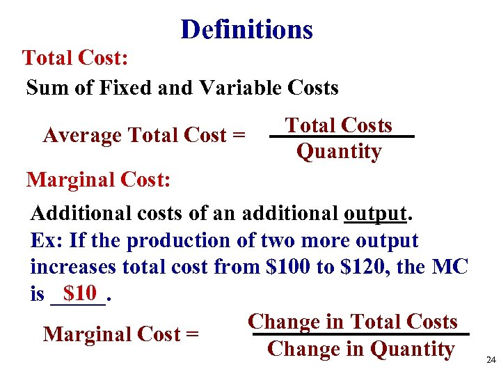 Definitions Total Cost: Sum of Fixed and Variable Costs Average Total Cost = Total