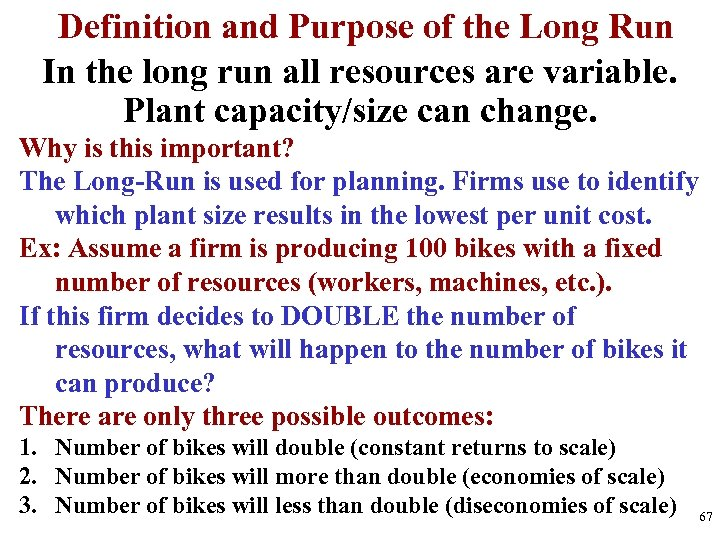 Definition and Purpose of the Long Run In the long run all resources are