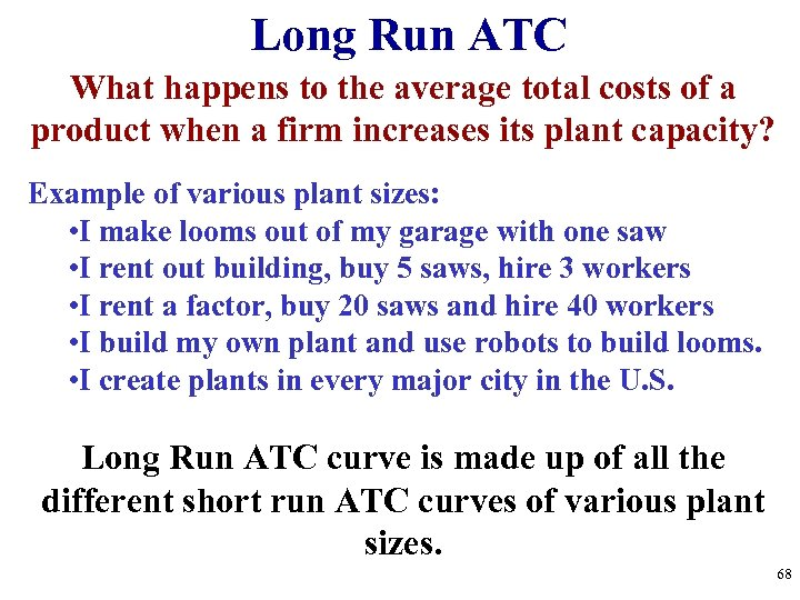 Long Run ATC What happens to the average total costs of a product when