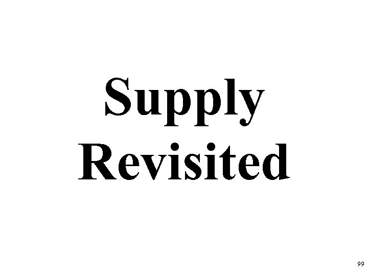 Supply Revisited 99