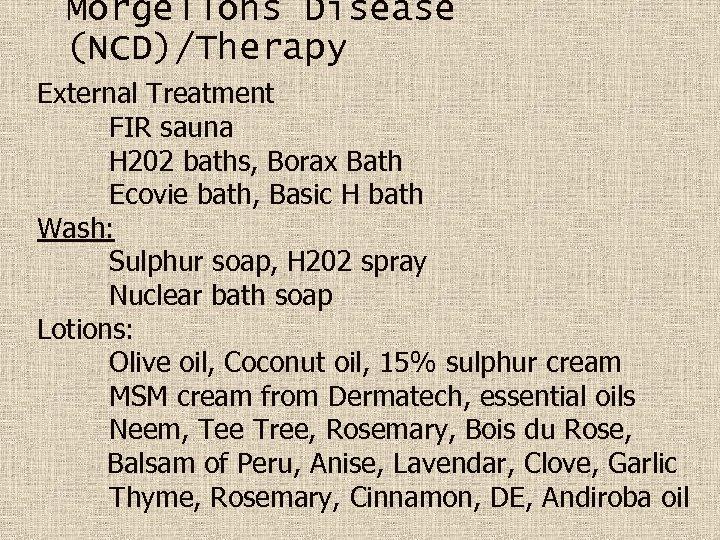 Morgellons Disease (NCD)/Therapy External Treatment FIR sauna H 202 baths, Borax Bath Ecovie bath,