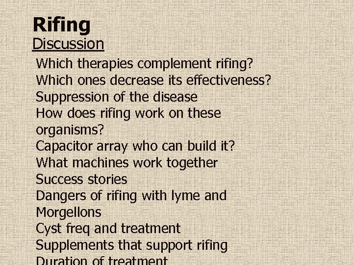 Rifing Discussion Which therapies complement rifing? Which ones decrease its effectiveness? Suppression of the