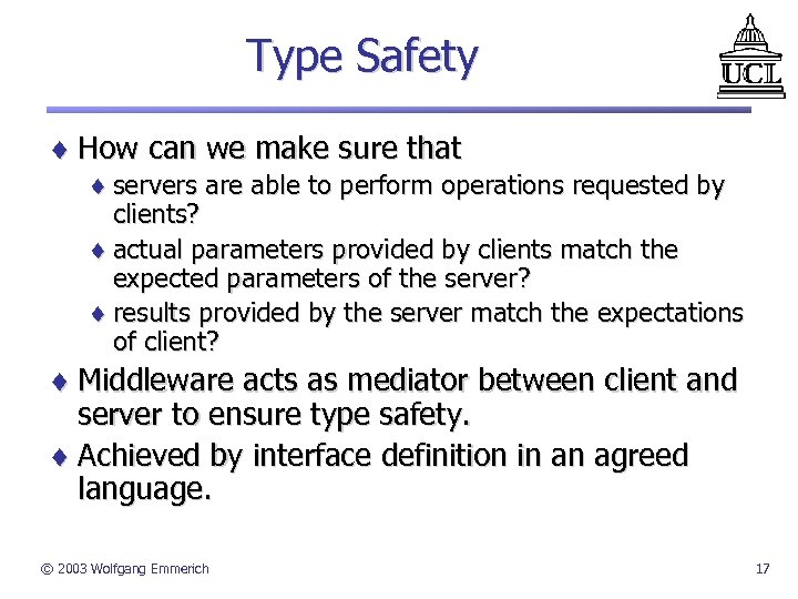 Type Safety ¨ How can we make sure that ¨ servers are able to