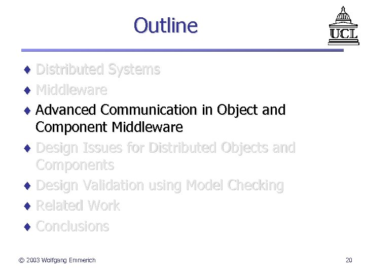 Outline ¨ Distributed Systems ¨ Middleware ¨ Advanced Communication in Object and Component Middleware