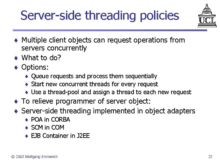 Server-side threading policies ¨ Multiple client objects can request operations from servers concurrently ¨
