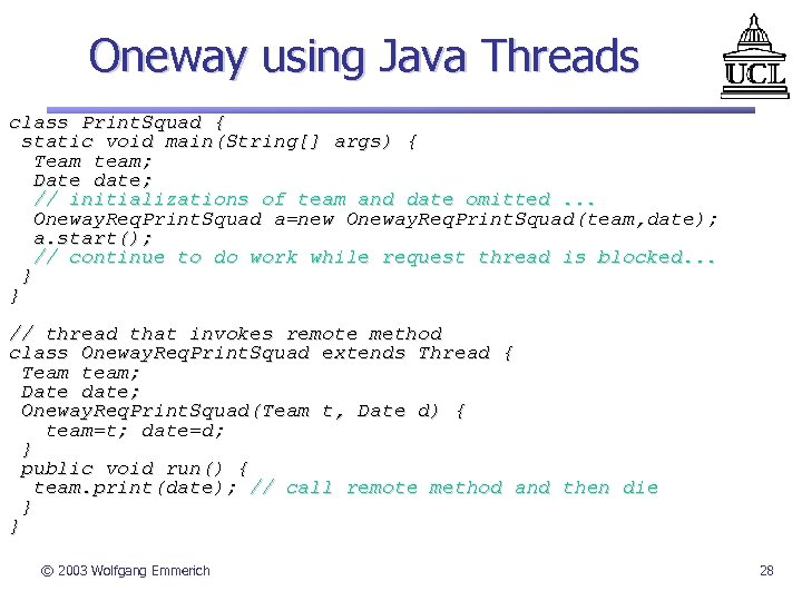 Oneway using Java Threads class Print. Squad { static void main(String[] args) { Team