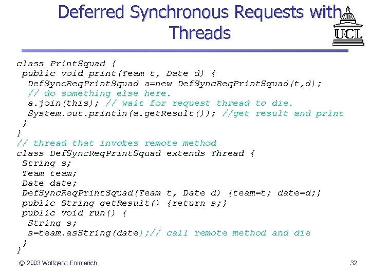 Deferred Synchronous Requests with Threads class Print. Squad { public void print(Team t, Date
