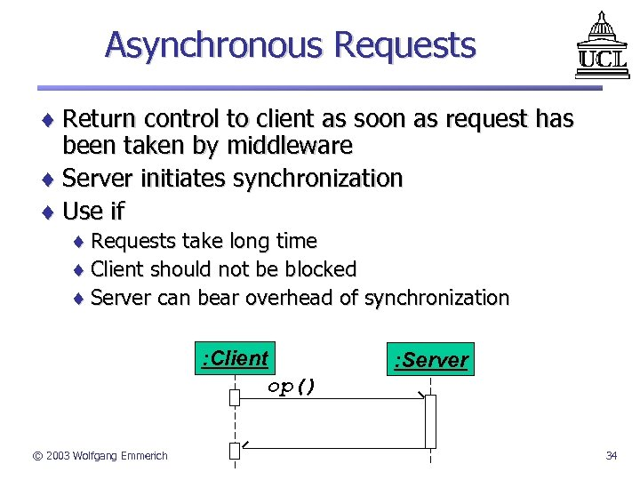 Asynchronous Requests ¨ Return control to client as soon as request has been taken