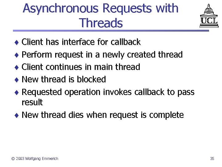 Asynchronous Requests with Threads ¨ Client has interface for callback ¨ Perform request in