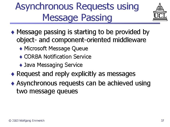 Asynchronous Requests using Message Passing ¨ Message passing is starting to be provided by