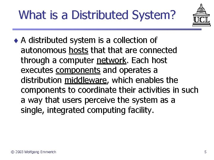 What is a Distributed System? ¨ A distributed system is a collection of autonomous