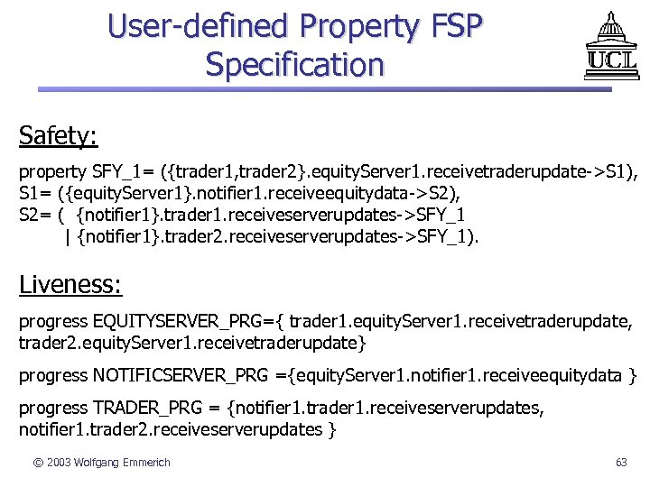 User-defined Property FSP Specification Safety: property SFY_1= ({trader 1, trader 2}. equity. Server 1.