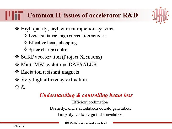 Common IF issues of accelerator R&D v High quality, high current injection systems ²