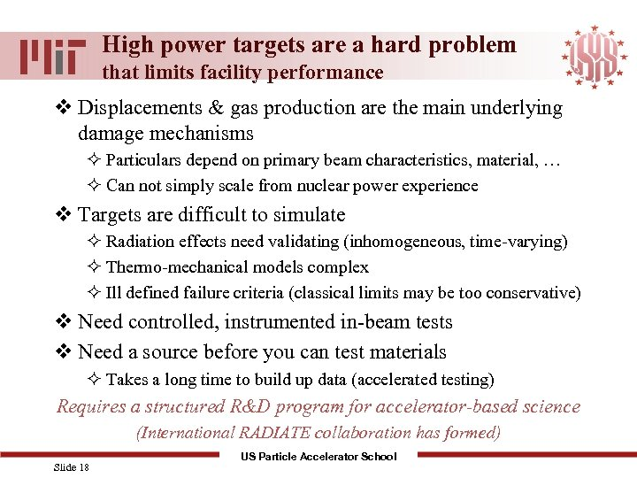 High power targets are a hard problem that limits facility performance v Displacements &