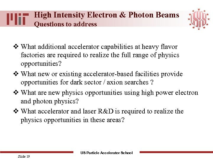High Intensity Electron & Photon Beams Questions to address v What additional accelerator capabilities