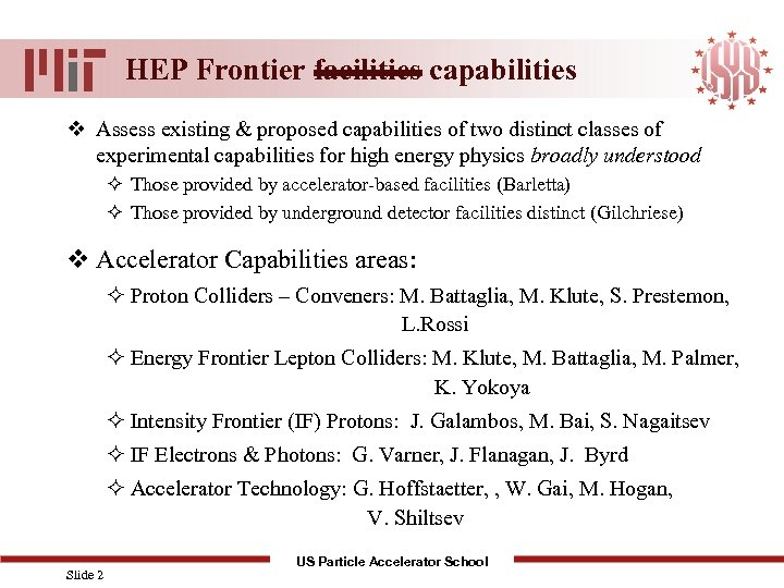 HEP Frontier facilities capabilities v Assess existing & proposed capabilities of two distinct classes