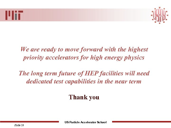 We are ready to move forward with the highest priority accelerators for high energy