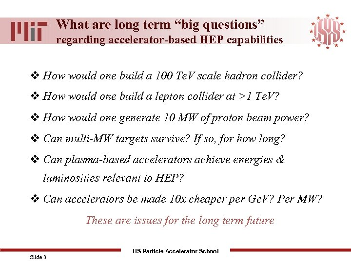 "What are long term ""big questions"" regarding accelerator-based HEP capabilities v How would one"