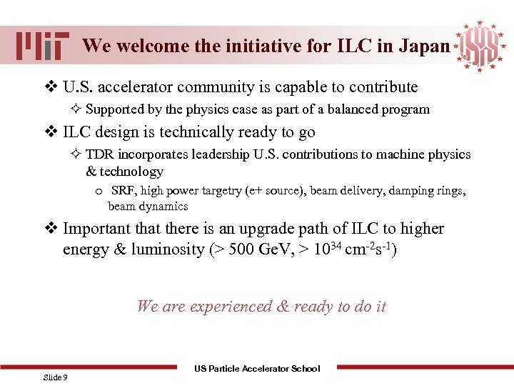 We welcome the initiative for ILC in Japan v U. S. accelerator community is