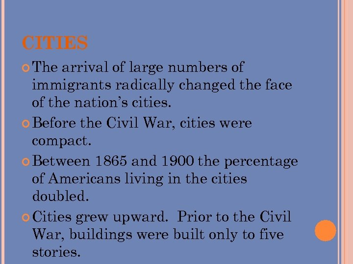CITIES The arrival of large numbers of immigrants radically changed the face of the