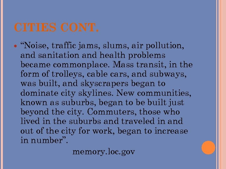 """CITIES CONT. """"Noise, traffic jams, slums, air pollution, and sanitation and health problems became"""