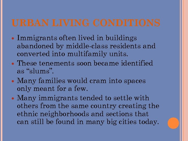URBAN LIVING CONDITIONS Immigrants often lived in buildings abandoned by middle-class residents and converted