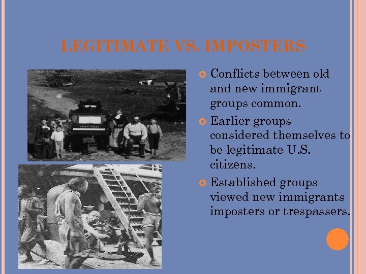 LEGITIMATE VS. IMPOSTERS Conflicts between old and new immigrant groups common. Earlier groups considered