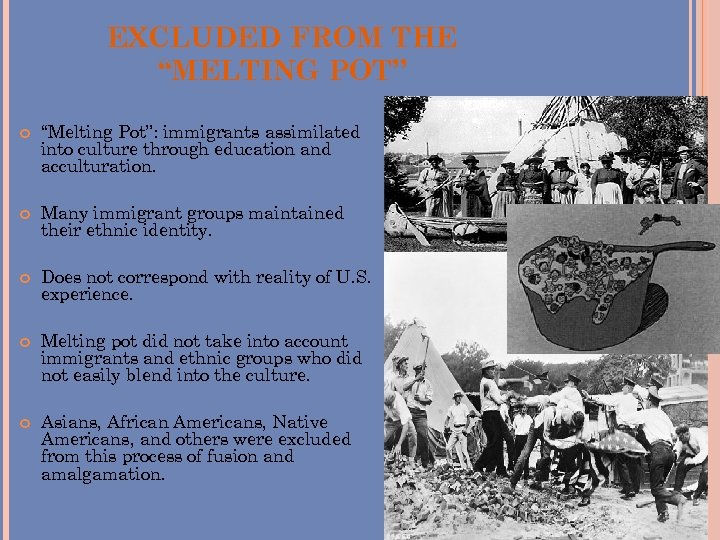 """EXCLUDED FROM THE """"MELTING POT"""" """"Melting Pot"""": immigrants assimilated into culture through education and"""
