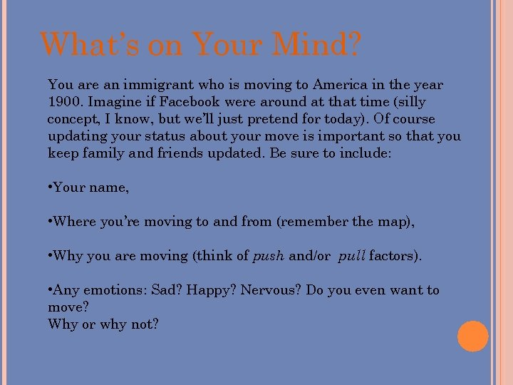 What's on Your Mind? You are an immigrant who is moving to America in