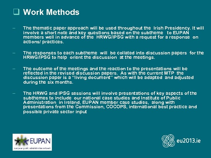 q Work Methods – The thematic paper approach will be used throughout the Irish