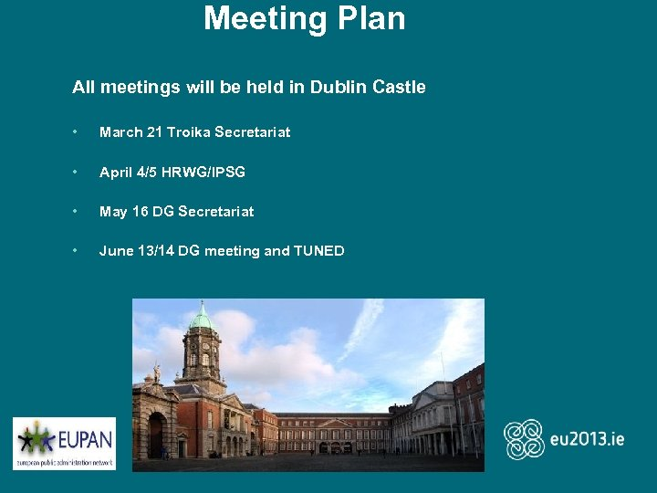 Meeting Plan All meetings will be held in Dublin Castle • March 21 Troika
