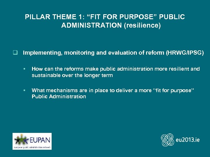 """PILLAR THEME 1: """"FIT FOR PURPOSE"""" PUBLIC ADMINISTRATION (resilience) q Implementing, monitoring and evaluation"""