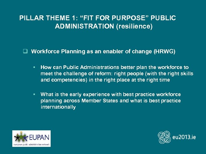 """PILLAR THEME 1: """"FIT FOR PURPOSE"""" PUBLIC ADMINISTRATION (resilience) q Workforce Planning as an"""