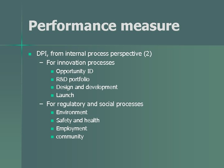 Performance measure n DPI, from internal process perspective (2) – For innovation processes n