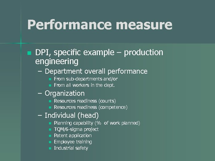 Performance measure n DPI, specific example – production engineering – Department overall performance n