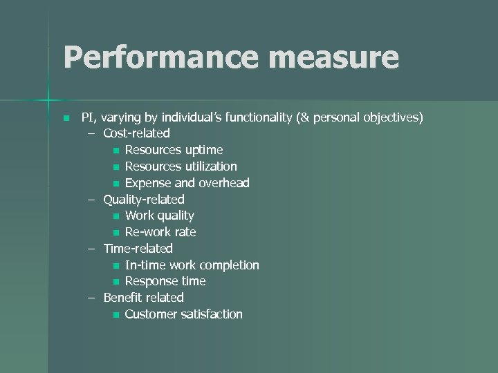 Performance measure n PI, varying by individual's functionality (& personal objectives) – Cost-related n