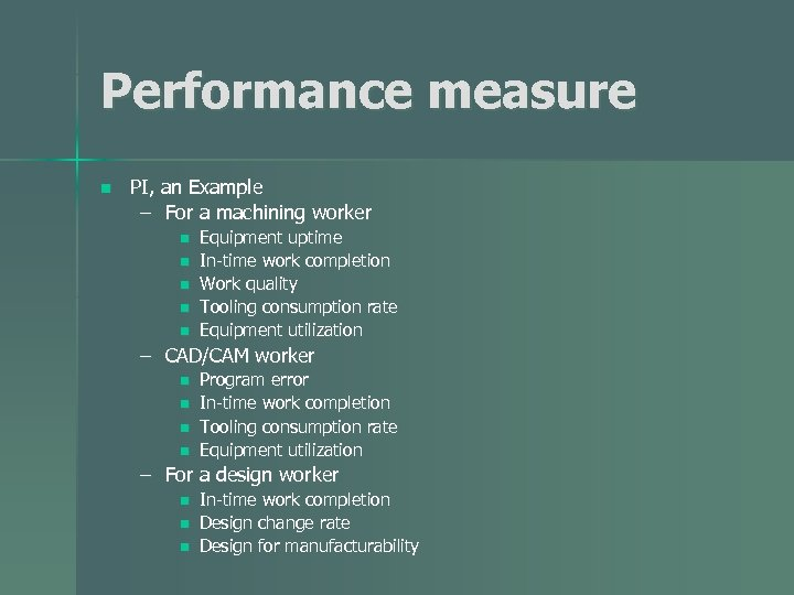 Performance measure n PI, an Example – For a machining worker n n n