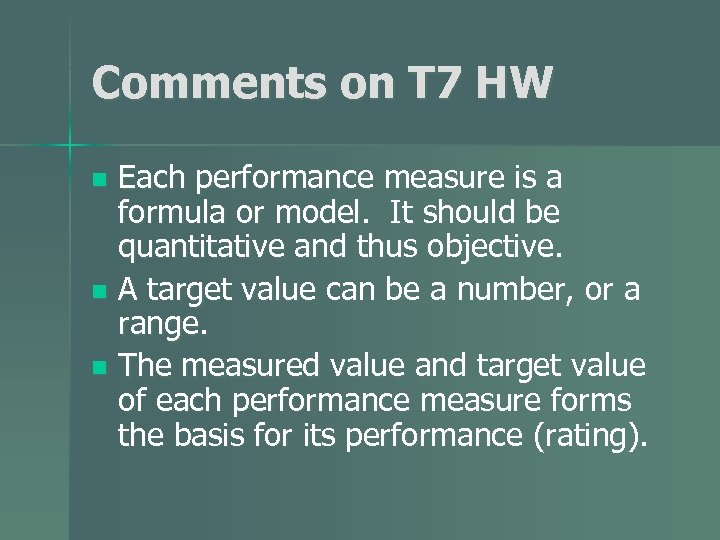 Comments on T 7 HW Each performance measure is a formula or model. It